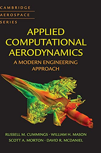 Applied Computational Aerodynamics: A Modern Engineering Approach (Cambridge Aerospace Series, Series Number 53)