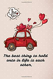 The best thing to hold onto in life is each other.: Nurse notebook journal/organizer for gift: Lined paper writing 120 Col...
