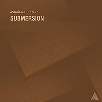 Astrolabe Choice: Submersion