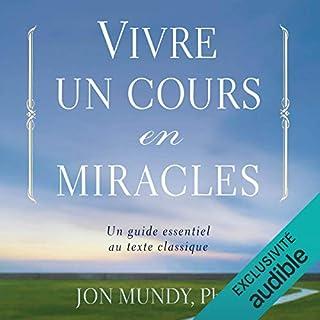 Couverture de Vivre un cours en miracles. Un guide essentiel au texte classique