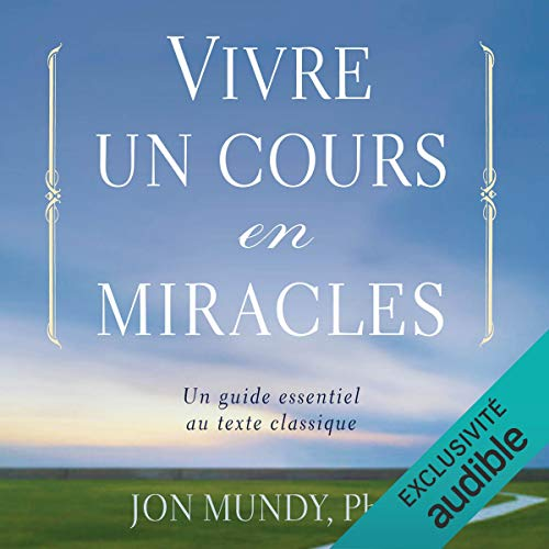 『Vivre un cours en miracles. Un guide essentiel au texte classique』のカバーアート