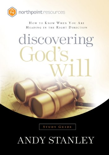 Discovering God's Will Study Guide: How to Know When You Are Heading in the Right Direction (Northpoint Resources)