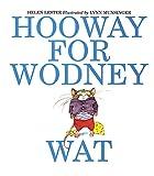 Hooway for Wodney Wat by Helen Lester, illustrated byLynn Munsinger