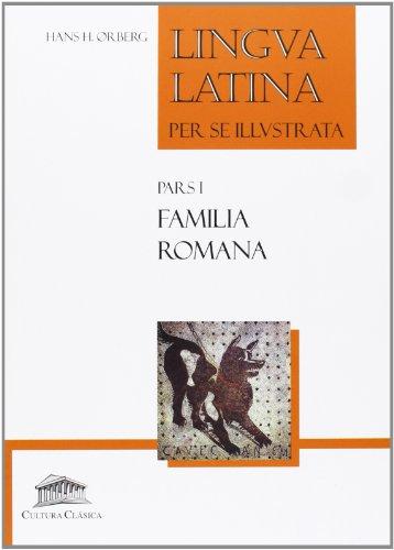 FAMILIA ROMANA LINGUA LATINA PER SE ILUSTRATA