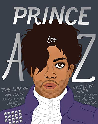 Prince A to Z: The life of an icon from Alphabet Street to Jay Z ~ TOP Books