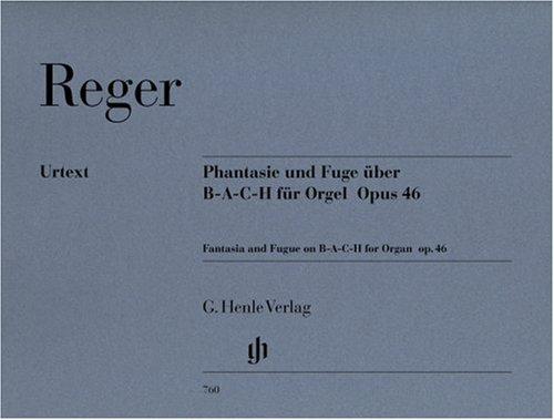 Phantasie und Fuge über B-A-C-H op. 46. Orgel