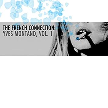 The French Connection: Yves Montand, Vol. 1