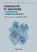 Complexité et désordre - Eléments de réflexions de Jean-Claude Serge Lévy