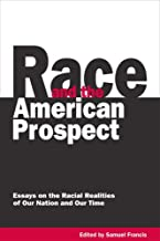 Race and the American Prospect: Essays on the Racial Realities of Our Nation and Our Time
