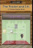 The Trader and J.K.: A Thomas Hawke Novel