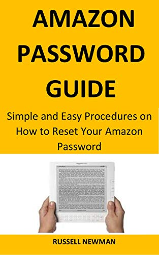 AMAZON PASSWORD GUIDE:: Simple and Easy Procedures On How to Change Your Amazon Password