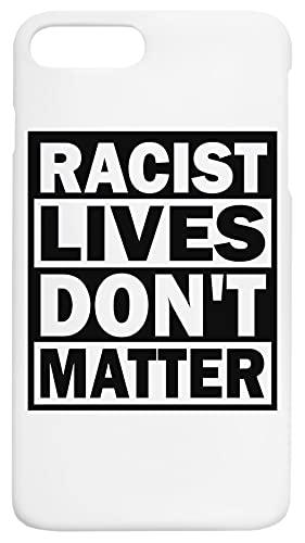Racist Lives Don't Matter Caja del Teléfono Compatible con iPhone 7+, iPhone 8+ Cubierta de Plástico Duro Hard Plastic Cover