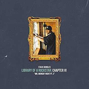 Library of a Rockstar: Chapter 6 - Mr. Monday Night, Pt. 3
