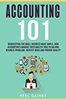 Accounting 101: Bookkeeping for Small Business Made Simple. How Accountants manage their Analyst Role in Solving business problems. Identify risks and provide quality