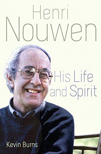Henri Nouwen: His Life and Spirit (English Edition)