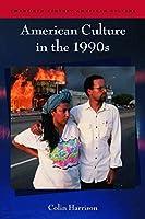 American Culture in the 1990s (Twentieth-century American Culture)