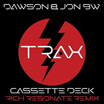Casette Deck (Rich Resonate Remix)