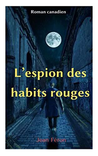 L'espion des habits rouges (French Edition)