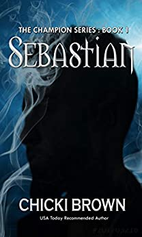 Sebastian: Book One in the Champions series by [Chicki Brown]