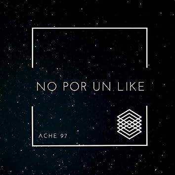 No por un Like