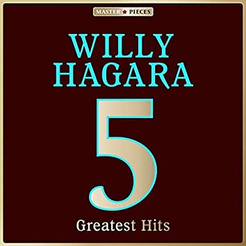 Masterpieces Presents Willy Hagara: 5 Greatest Hits