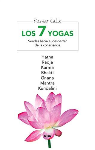 Los 7 yogas: Sendas hacia el despertar de la consciencia. Hatha, Radja, Karma, Bhakti, Gnana, Mantra y Kundalini (EJERCICIO CUERPO-MEN nº 192)