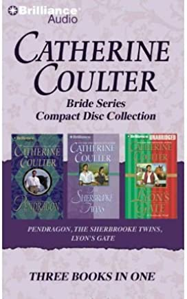 Catherine Coulter Bride CD Collection 3: Pendragon, the Sherbrooke Twins, Lyons Gate (Bride) (CD-Audio) - Common
