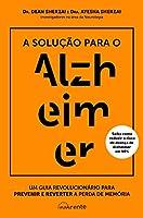 A Solução para o Alzheimer (Portuguese Edition)