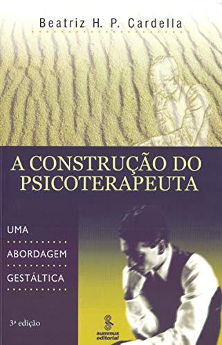A construção do psicoterapeuta: uma abordagem gestáltica