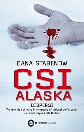 CSI Alaska. Dispersi