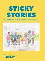 Sticky Stories: Barefoot Buddies Make a New Friend