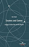 Cosmos and Camus: Science Fiction Film and the Absurd