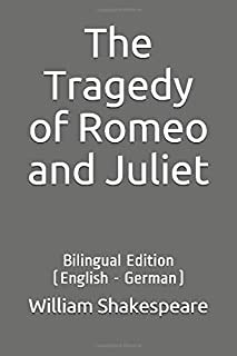 The Tragedy of Romeo and Juliet: Bilingual Edition (English - German)