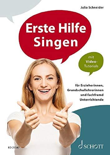 Erste Hilfe Singen: für Erzieherinnen, Grundschullehrerinnen und fachfremd Unterrichtende. Ausgabe mit Online-Audiodatei.