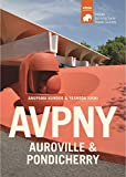 Avpny-Auroville & Pondicherry (Travel Guide to Indian Architecture Series)