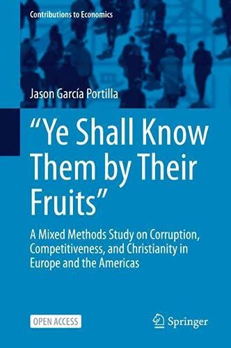 """""""Ye Shall Know Them by Their Fruits"""": A Mixed Methods Study on Corruption, Competitiveness, and Christianity in Europe and the Americas"""