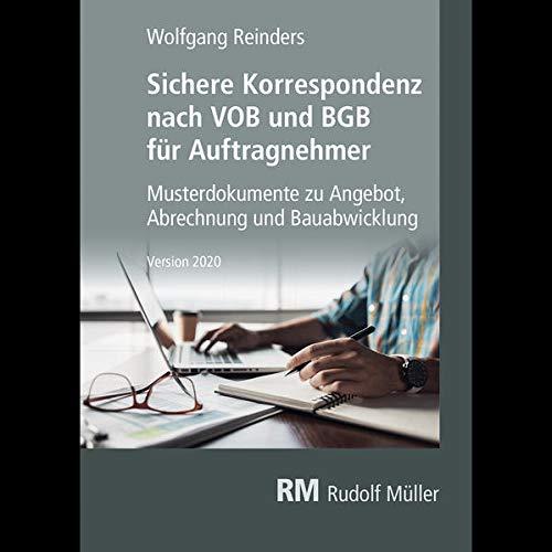 Sichere Korrespondenz nach VOB und BGB für Auftragnehmer: Musterdokumente zu Bauvertrag, Abrechnung und Bauabwicklung, Version 2020