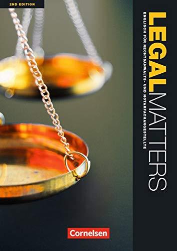 Legal Matters - Second Edition: B1-B2 - Schülerbuch (Legal Matters - Englisch für Rechtsanwalts- und Notarfachangestellte / Second Edition)