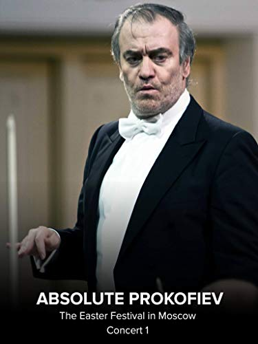 Various Artists - Absolute Prokofiev - The Easter Festival in Moscow - Concert 1