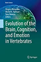 Evolution of the Brain, Cognition, and Emotion in Vertebrates (Brain Science)
