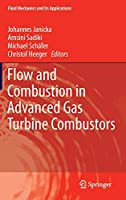 Flow and Combustion in Advanced Gas Turbine Combustors (Fluid Mechanics and Its Applications (102))