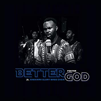 Better God (feat. Shekinah Glory Mass Choir)