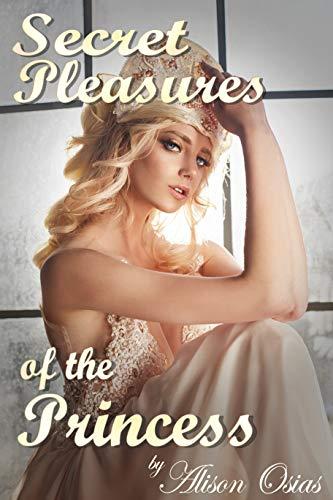 Secret Pleasures of the Princess: A Toe-Sucking and Facesitting Lesbian Romance Erotica (English Edition)