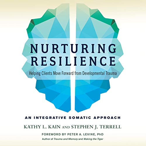 Nurturing Resilience     Helping Clients Move Forward from Developmental Trauma - An Integrative Somatic Approach              By:                                                                                                                                 Kathy L. Kain,                                                                                        Stephen J. Terrell,                                                                                        Peter A. Levine - foreword                               Narrated by:                                                                                                                                 Beth Kesler                      Length: 9 hrs and 47 mins     9 ratings     Overall 4.4