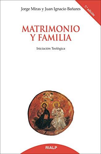 Matrimonio y familia (Biblioteca de Iniciación Teológica)