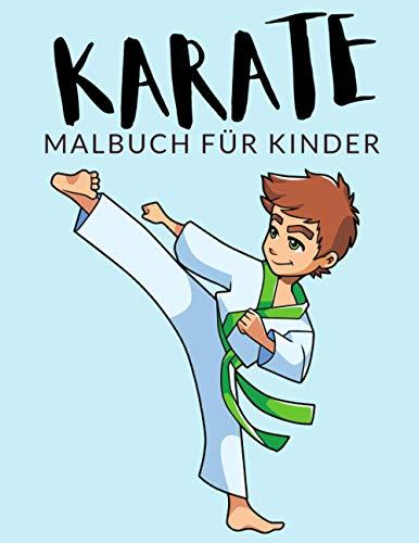 Karate malbuch für kinder: Karate Malbücher für Kinder, Über 30 Seiten zum Ausmalen, Perfekte Malvorlagen für Jungen, Mädchen und Kinder im Alter von ... Spaß garantiert! (Karate Färbung, Band 1)