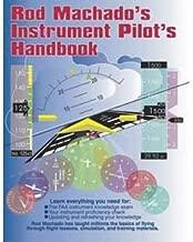 Rod Machado's Instrument Pilot's Handbook-Complete Instrument Knowledge Text