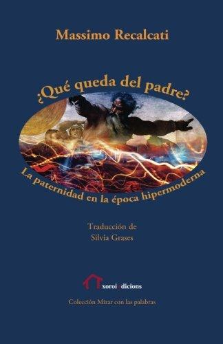 ¿Qué queda del padre?: La paternidad en la época hipermoderna (Spanish Edition)