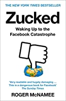 Zucked: Waking Up to the Facebook Catastrophe
