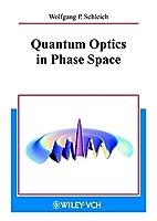Quantum Optics in Phase Space